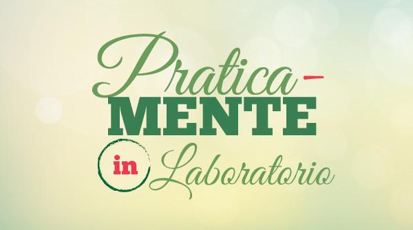 Pratica-mente in laboratorio 31 gennaio ore 15.00